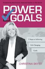 Power Goals : 9 Clear Steps to Achieve Life-Changing Goals by Christina Skytt...