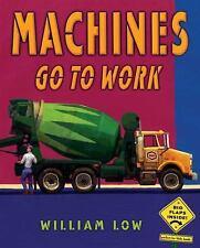 Machines Go To Work Cobalt Illustrations Studio, Inc, Low, William Hardcover