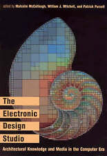 The Electronic Design Studio: Architectural Knowledge and the Media in the Compu