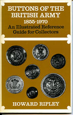 BUTTONS OF THE BRITISH ARMY 1855-1970, ILLUSTRATED REFERENCE, RIPLEY, NEW BOOK