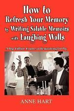 How to Refresh Your Memory by Writing Salable Memoirs with Laughing Walls: A Pop