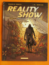 REALITY SHOW Tome 3. Final Cut -Francis Porcel & J.D. Morvan -Dargaud