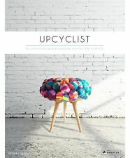 Upcyclist: Reclaimed and Remade Furniture, Lighting and Interiors, Edwards, Anto