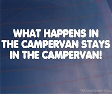 WHAT HAPPENS IN THE CAMPERVAN STAYS IN THE CAMPERVAN Funny Car/Van Vinyl Sticker