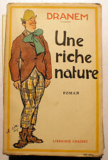 CAFE-CONCERT/DRANEM/UNE RICHE NATURE/GRASSET/1924/EO/MUSIC-HALL/CHANSONNIER/RARE