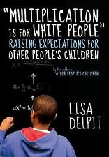 """""""Multiplication Is for White People"""": Raising Expectations for Other People?s Ch"""