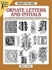Ready-to-Use Ornate Letters and Initials: 813 Different Copyright-Free Designs P