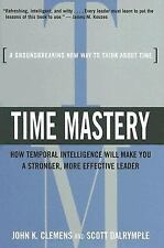 Time Mastery: How Temporal Intelligence Will Make You a Stronger, More Effective