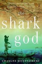 The Shark God: Encounters with Ghosts and Ancestors in the South Pacific NEW