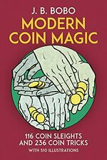 Modern Coin Magic: 116 Coin Sleights and 236 Coin Tricks by J. B. Bobo, (Paperba