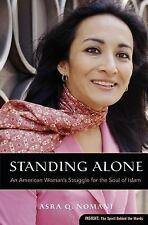 Standing Alone : An American Woman's Struggle for the Soul of Islam by Asra...