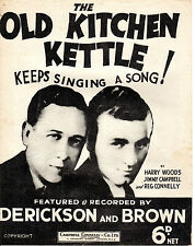 SHEET MUSIC - THE OLD KITCHEN KETTLE KEEPS SINGING A SONG! - DERICKSON & BROWN