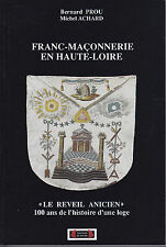 B. PROU & M. ACHARD  FRANC-MACONNERIE EN HAUTE-LOIRE LE REVEIL ANICIEN