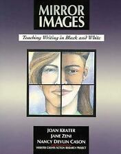 Mirror Images : Teaching Writing in Black and White by Jane Zeni, Joan Krater...