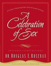 A Celebration of Sex: A Guide to Enjoying God's Gift of Sexual Intimacy, Douglas