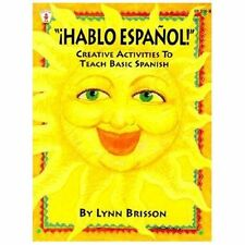 Hablo Espanol! : Creative Activities to Teach Basic Spanish by Lynn Brisson...