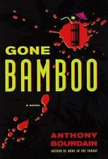 Gone Bamboo by Anthony Bourdain (1997, Hardcover)