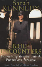 Brief Encounters: Brushes with the Famous and Infamous, Sarah Kennedy