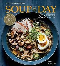 Soup of the Day (Rev Edition) : 365 Recipes for Every Day of the Year by Kate...