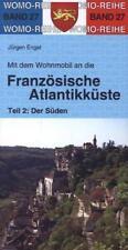 JüRGEN ENGEL - MIT DEM WOHNMOBIL AN DIE FRANZöSISCHE ATLANTIKKüSTE 2. DER SüDEN