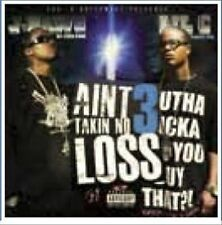 I Ain't Takin No Loss, Vol. 3: The Final Chapter [PA] by J-Dawg/Lil C CD NEW