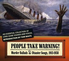 People Take Warning : Murder Ballads & Disaster So (2010, CD NEUF)3 DISC SET
