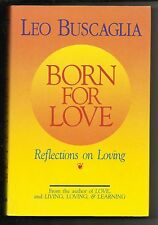 1992 Born For Love Reflections on Loving Leo Buscaglia Hardcover Nonfiction Book