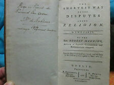 MANNING : DISPUTES ABOUT RELIGION. Dublin, 1778. Exemplaire Robiano de Lombardie