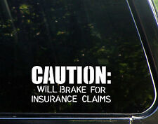 CAUTION! Will Brake For Insurance Claims Funny Tailgate Road Rage Driver Sticker