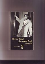 olivier todd - jacques brel - une vie - edition 10/18