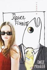 Roger Fishbite: A Novel