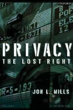 Privacy: The Lost Right by Mills, Jon L