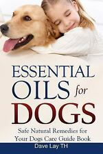 Dogs Care: Essential Oils for Dogs : Safe Natural Remedies for Your Dogs Care...
