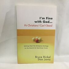 ConversantLife. com: I'm Fine with God... It's Christians I Can't Stand Bickel