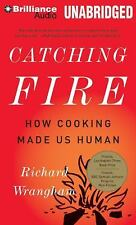 Catching Fire : How Cooking Made Us Human by Richard Wrangham (2013, CD,...