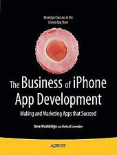 The Business of iPhone App Development: Making and Marketing Apps that-ExLibrary