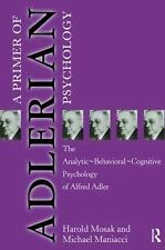 A Primer of Adlerian Psychology by Michael P. Maniacci and Harold H. Mosak...