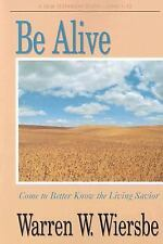 Be Alive (John 1-12): Come to Better Know the Living Savior (The BE Series Comme