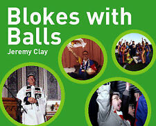 "Blokes with Balls Jeremy Clay ""AS NEW"" Book"