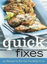 Betty Crocker Quick Fixes: 100 Recipes for the Way You Really Cook, Betty Crocke