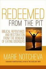 Redeemed From the Pit: Biblical Repentance And Restoration From The Bondage of E
