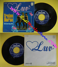 LP 45 7'' LUV Trojan horse Life is on my side 1978 PHILIPS on no cd mc dvd