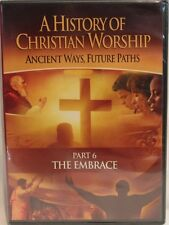 A History of Christian Worship Part 6 The Embrace New DVD Documentary