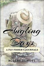 Angling Days : A Fly Fisher's Journals by Robert DeMott (2016, Hardcover)