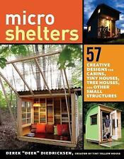 Microshelters: 59 Creative Cabins Tiny Houses Tree Houses+Other Small Structures