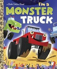 Little Golden Book: I'm a Monster Truck by Dennis Shealy c2011 NEW Hardcover