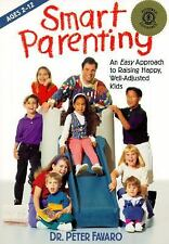 Smart Parenting: An Easy Approach to Raising Happy, Well-Adjusted Kids, Favaro,