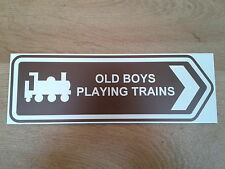 "Ride on Railways - ""Old Boys Playing Trains"" brown arrow sign"