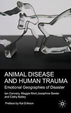 Animal Disease and Human Trauma : Emotional Geographies of Disaster by Maggie...