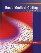 Basic Medical Coding for Physician Practices by Cynthia Newby (2004,...